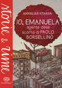 Libro Io, Emanuela. Agente della scorta di Paolo Borsellino Annalisa Strada
