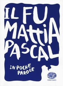 Il fu Mattia Pascal da Luigi Pirandello - Davide Morosinotto - copertina