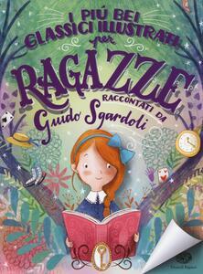 I più bei classici illustrati per ragazze - Guido Sgardoli - copertina