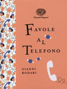 Favole al telefono. Ediz. illustrata - Gianni Rodari - copertina