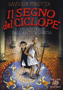 Il segno del ciclope. Un mistero dall'antica Grecia - Saviour Pirotta - copertina