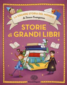 Storie di grandi libri. Ediz. a colori - Teresa Buongiorno - copertina