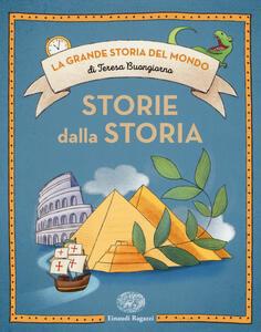 Storie dalla storia. Ediz. a colori - Teresa Buongiorno - copertina