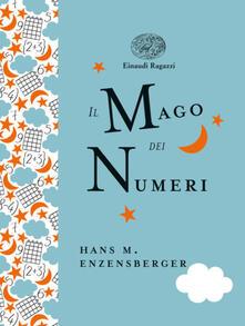 Il mago dei numeri. Un libro da leggere prima di addormentarsi, dedicato a chi ha paura della matematica - Hans Magnus Enzensberger - copertina