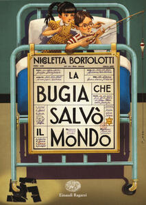La bugia che salvò il mondo - Nicoletta Bortolotti - copertina