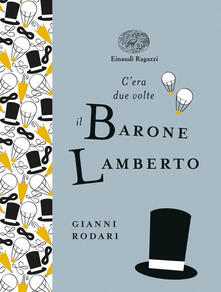 C'era due volte il barone Lamberto - Gianni Rodari - copertina