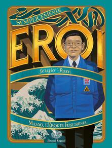 Masao, l'eroe di Fukushima - Sergio Rossi - copertina