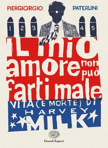 Il mio amore non può farti male. Vita (e morte) di Harvey Milk.pdf