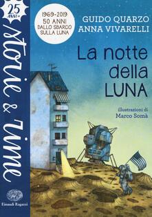 La notte della luna - Guido Quarzo,Anna Vivarelli - copertina