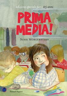 Prima media! Ediz. speciale - Susie Morgenstern - copertina