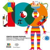 Copertina  Cento Gianni Rodari : cento storie e filastrocche : cento illustratori