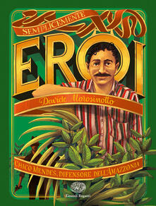 Chico Mendes, difensore dell'Amazzonia - Davide Morosinotto - copertina