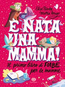 Listadelpopolo.it È nata una mamma! Il primo libro di fiabe per le mamme Image