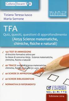 TFA. Quiz, quesiti, questioni di approfondimento (A059 scienze matematiche, chimiche, fisiche e naturali).pdf