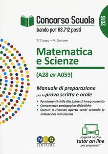 Concorso scuola. Matematica e scienze (classe di concorso A28 ex A059). Manuale di preparazione per la prova scritta e orale.pdf