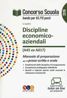 Concorso scuola. Discipline economico-aziendali (classe di concorso A45 ex A017). Manuale di preparazione per la prova scritta e orale - Sabrina Spallini - copertina