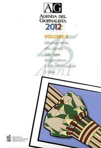 Agenda del giornalista 2012. Con CD-ROM vol. 1-2