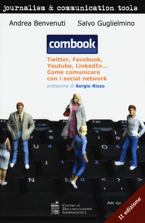 Combook. Twitter, Facebook, Youtube, LinkedIn... Come comunicare con i social network
