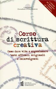 Corso di scrittura creativa. Come dare vita e organizzare testi efficaci, originali e coinvolgenti. Con aggiornamento online