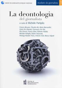 La deontologia del giornalista. Con aggiornamento 2014