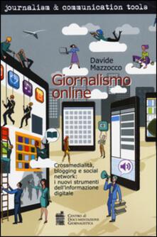 Giornalismo online. Crossmedialità, blogging e social network: i nuovi strumenti dellinformazione digitale.pdf