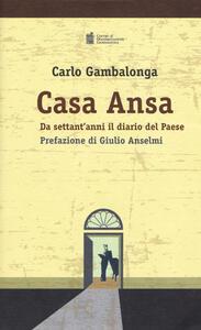 Casa Ansa. Da settant'anni il diario del Paese