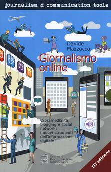 Giornalismo online. Crossmedialità, blogging e social network: i nuovi strumenti dell'informazione digitale - Davide Mazzocco - copertina