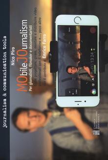 Mobile journalism. Come progettare, girare, montare e distribuire video professionali con il telefonino e... poco altro.pdf
