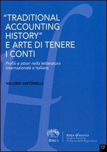 «Traditional accounting history» e arte di tenere i conti. Profili e attori nella letteratura internazionale e italiana