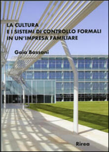 La cultura e i sistemi di controllo formali in un'impresa familiare - Gaia Bassani - copertina
