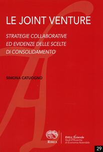 Le joint venture. Strategie collaborative ed evidenze delle scelte di consolidamento