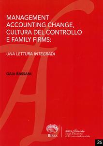 Management accounting change, cultura del controllo e family forms: una lettura integrata