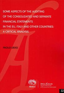 Some aspects of the auditing of the consolidated and separate financial statements in the EU, Italy and other countries. A critical analysis