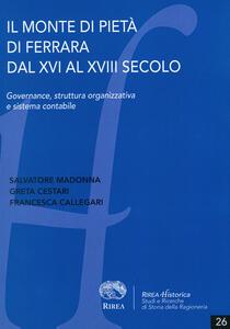 Il Monte di Pietà di Ferrara dal XVI al XVIII secolo. Governance, struttura organizzativa e sistema contabile