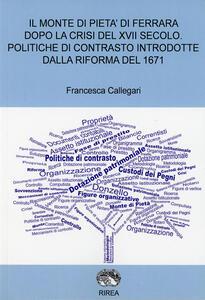 Il monte di pietà di Ferrara dopo la crisi del XVII secolo. Politiche di contrasto introdotte dalla riforma del 1671