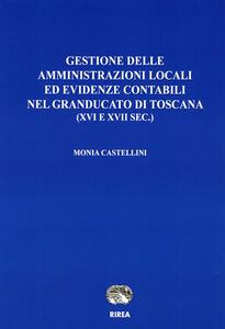 Gestione delle amministrazioni locali ed evidenze contabili nel Granducato di Toscana (XVI e XVII sec.)