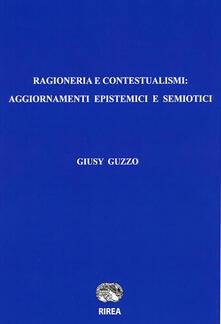 Ragioneria e contestualismi: aggiornamenti epistemici e semiotici - Giusy Guzzo - copertina