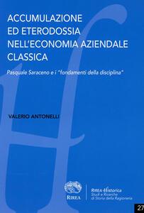 Accumulazione ed eterodossia nell'economia aziendale classica. Pasquale Saraceno e i «fondamenti della disciplina»