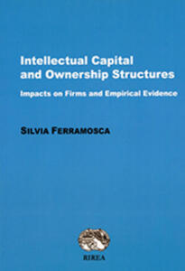 Intellectual capital and ownership structures. Impacts on firms and emipirical evidence