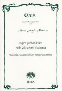 Logica probabilistica nelle valutazioni d'azienda. Variabilità e congruenza del capitale economico