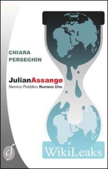 Julian Assange. Nemico pubblico numero uno.pdf