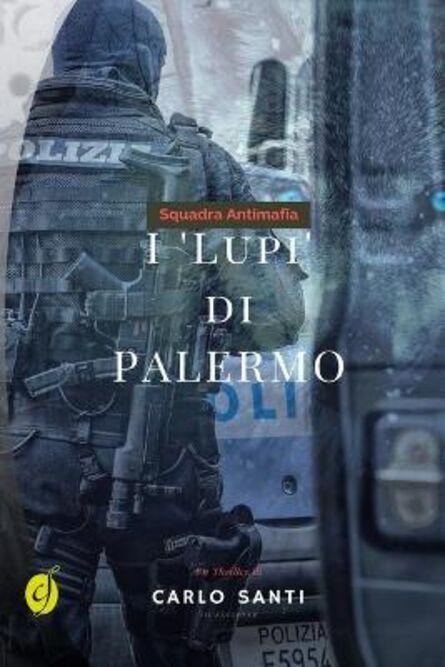 Squadra antimafia. I «Lupi» di Palermo