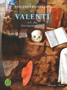 Valenti A.D. 1832. Due inganni per uno - Vincenzo Biancalana - copertina