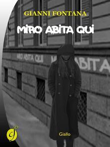 Miro abita qui - Gianni Fontana - copertina