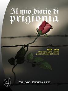 Il mio diario di prigionia - Egidio Bertazzo - copertina