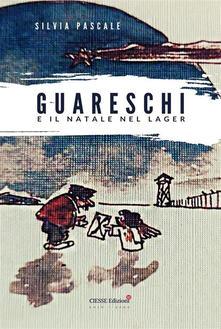 Guareschi e il Natale nel Lager - Silvia Pascale - ebook