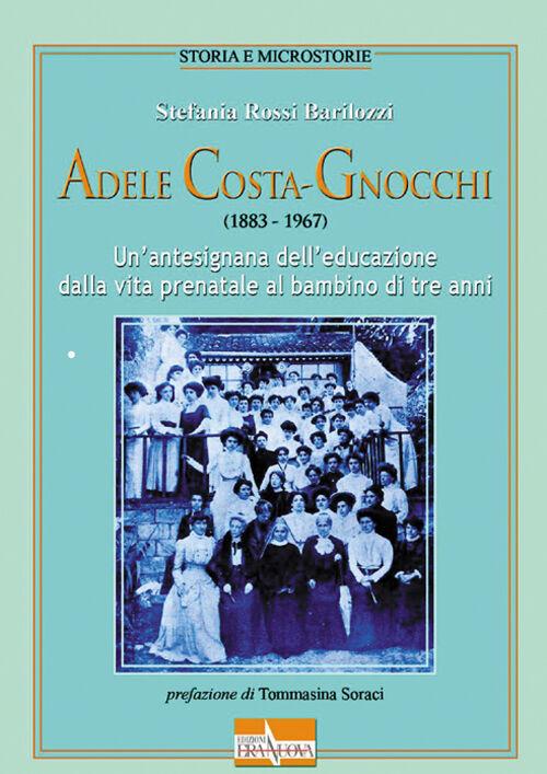 Adele Costa-Gnocchi (1883-1967). Un'antesignana dell'educazione dalla vita prenatale al bambino di tre anni