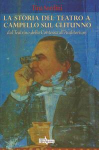 La storia del teatro a Campello sul Clitunno. Dal Teatrino della contessa all'Auditorium