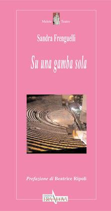 Su una gamba sola - Sandra Frenguelli - copertina