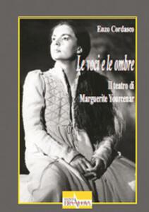 Le voci e le ombre. Il teatro di Marguerite Yourcenar